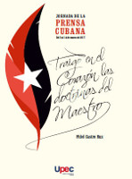 Tribute to Martí and Fidel in the Celebrations for the Day of the Cuban Press